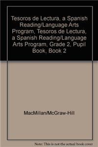 Tesoros de Lectura, a Spanish Reading/Language Arts Program, Grade 2, Student Book, Book 2