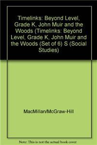 Timelinks: Beyond Level, Grade K, John Muir and the Woods (Set of 6)