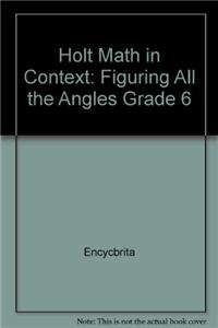 Holt Math in Context: Figuring All the Angles Grade 6