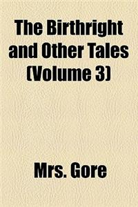 The Birthright and Other Tales (Volume 3)