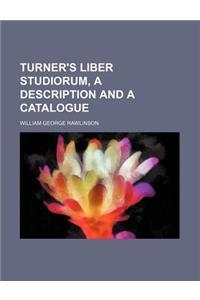 Turner's Liber Studiorum, a Description and a Catalogue
