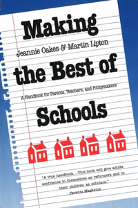 Making the Best of Schools: A Handbook for Parents, Teachers, and Policymakers