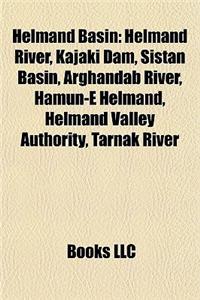 Helmand Basin: Helmand River, Kajaki Dam, Sistan Basin, Arghandab River, Hamun-E Helmand, Helmand Valley Authority, Tarnak River