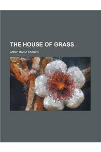 The House of Grass