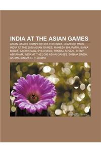 India at the Asian Games: Asian Games Competitors for India, Leander Paes, India at the 2010 Asian Games, Mahesh Bhupathi, Sania Mirza