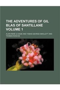 The Adventures of Gil Blas of Santillane Volume 1