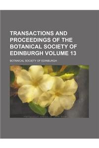Transactions and Proceedings of the Botanical Society of Edinburgh Volume 13