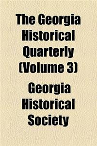 The Georgia Historical Quarterly (Volume 3)