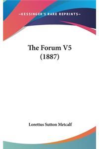 The Forum V5 (1887)
