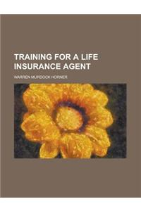 Training for a Life Insurance Agent