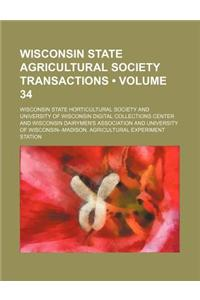 Transactions of the Wisconsin State Agricultural Society Volume 34