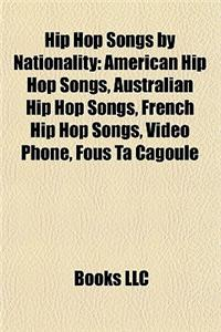 Hip Hop Songs by Nationality: American Hip Hop Songs, Australian Hip Hop Songs, French Hip Hop Songs, Video Phone, Fous Ta Cagoule