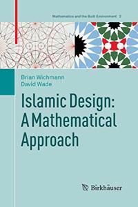 Islamic Design: A Mathematical Approach
