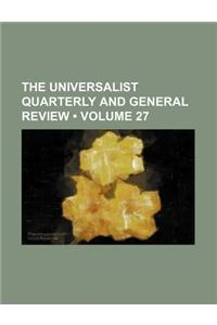 The Universalist Quarterly and General Review (Volume 27)