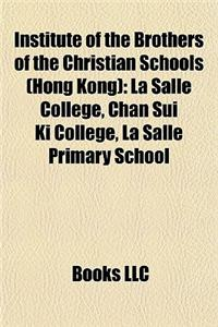 Institute of the Brothers of the Christian Schools (Hong Kong): La Salle College, Chan Sui KI College, La Salle Primary School