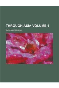 Through Asia Volume 1