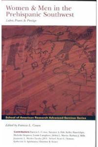 Women and Men in the Prehispanic Southwest: Labor, Power and Prestige