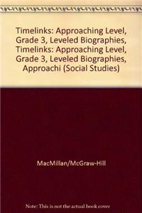 Timelinks: Approaching Level, Grade 3, Leveled Biographies, Approaching Level Set (6 Each of 5 Titles)