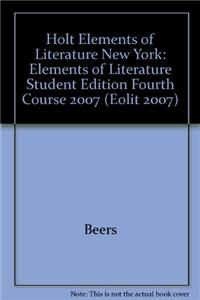 Holt Elements of Literature New York: Elements of Literature Student Edition Fourth Course 2007
