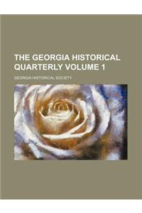The Georgia Historical Quarterly Volume 1