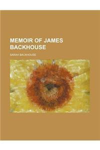 Memoir of James Backhouse