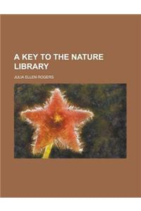 A Key to the Nature Library