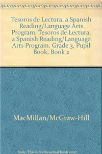 Tesoros de Lectura, a Spanish Reading/Language Arts Program, Grade 3, Student Book, Book 2