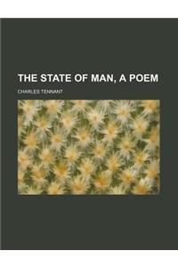The State of Man, a Poem