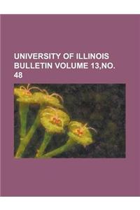 University of Illinois Bulletin Volume 13, No. 48