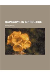 Rainbows in Springtide