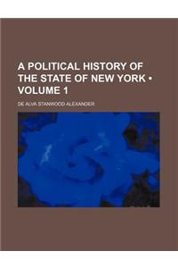 A Political History of the State of New York (Volume 1)