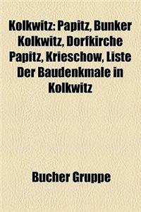 Kolkwitz: Papitz, Bunker Kolkwitz, Dorfkirche Papitz, Krieschow, Liste Der Baudenkmale in Kolkwitz