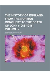 The History of England from the Norman Conquest to the Death of John (1066-1216) Volume 2
