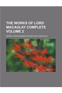 The Works of Lord Macaulay Complete (Volume 2)