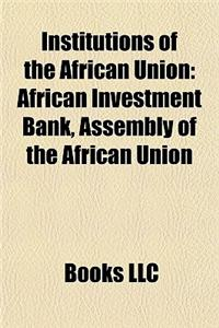 Institutions of the African Union: African Union Commission, Banks of the African Union, Economic, Social and Cultural Council