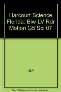 Harcourt Science Florida: Blw-LV Rdr Motion G5 Sci 07