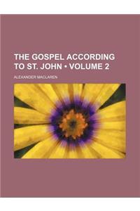 The Gospel According to St. John (Volume 2)