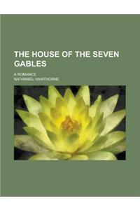 The House of the Seven Gables; A Romance