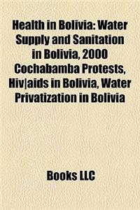Health in Bolivia Health in Bolivia: Water Supply and Sanitation in Bolivia, 2000 Cochabamba Protwater Supply and Sanitation in Bolivia, 2000 Cochabam