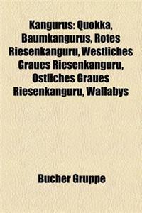 Kangurus: Quokka, Baumkangurus, Rotes Riesenkanguru, Westliches Graues Riesenkanguru, Ostliches Graues Riesenkanguru, Wallabys,