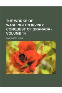 The Works of Washington Irving (Volume 14); Conquest of Granada