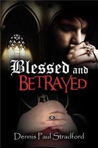 Blessed and Betrayed