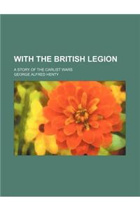 With the British Legion; A Story of the Carlist Wars