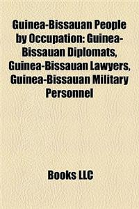 Guinea-Bissauan People by Occupation Guinea-Bissauan People by Occupation: Guinea-Bissauan Diplomats, Guinea-Bissauan Lawyers, Guinea-Bguinea-Bissauan