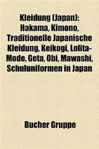 Kleidung (Japan): Hakama, Kimono, Traditionelle Japanische Kleidung, Keikogi, Lolita-Mode, Geta, Obi, Mawashi, Schuluniformen in Japan
