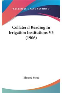 Collateral Reading in Irrigation Institutions V3 (1906)
