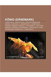 Konig (Danemark): Christian IX., Harald Klak, Liste Der Danischen Konige, Christian X., Margrethe II., Christian IV., Ragnar Lodbrok, Ma