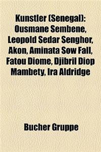 Knstler (Senegal): Ousmane Sembne, Lopold Sdar Senghor, Akon, Aminata Sow Fall, Fatou Diome, Djibril Diop Mambty, IRA Aldridge