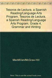 Tesoros de Lectura, a Spanish Reading/Language Arts Program, Grade 4, Grammar and Writing Handbook