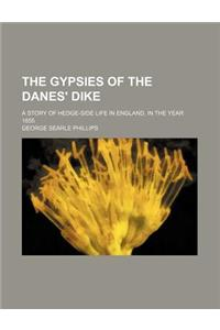 The Gypsies of the Danes' Dike; A Story of Hedge-Side Life in England, in the Year 1855